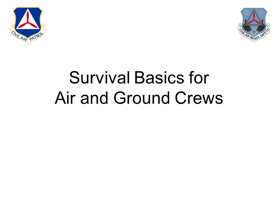Survival Basics for Air and Ground Crews