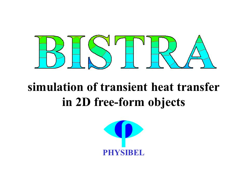 PHYSIBEL simulation of transient heat transfer in 2D free-form objects