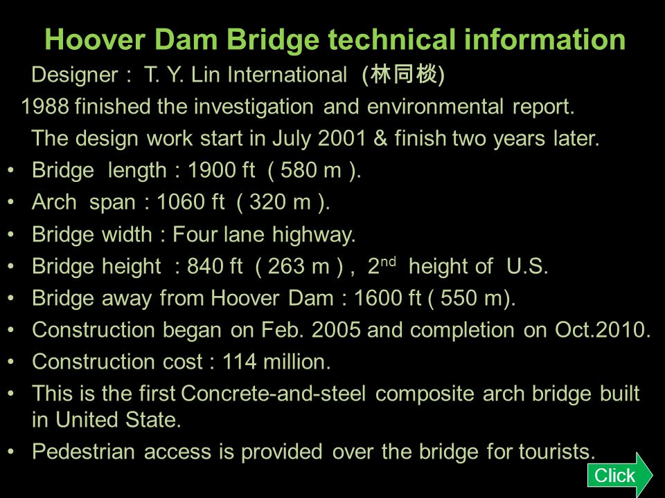 Name of the Bridge In the beginning called : Hoover Dam Bypass Bridge now the official name was : Mike OCallaghan – Tillman Killey Memorial Bridge Mik