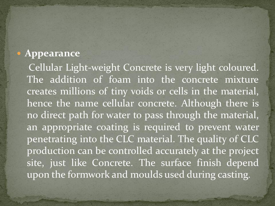 Appearance Cellular Light-weight Concrete is very light coloured.
