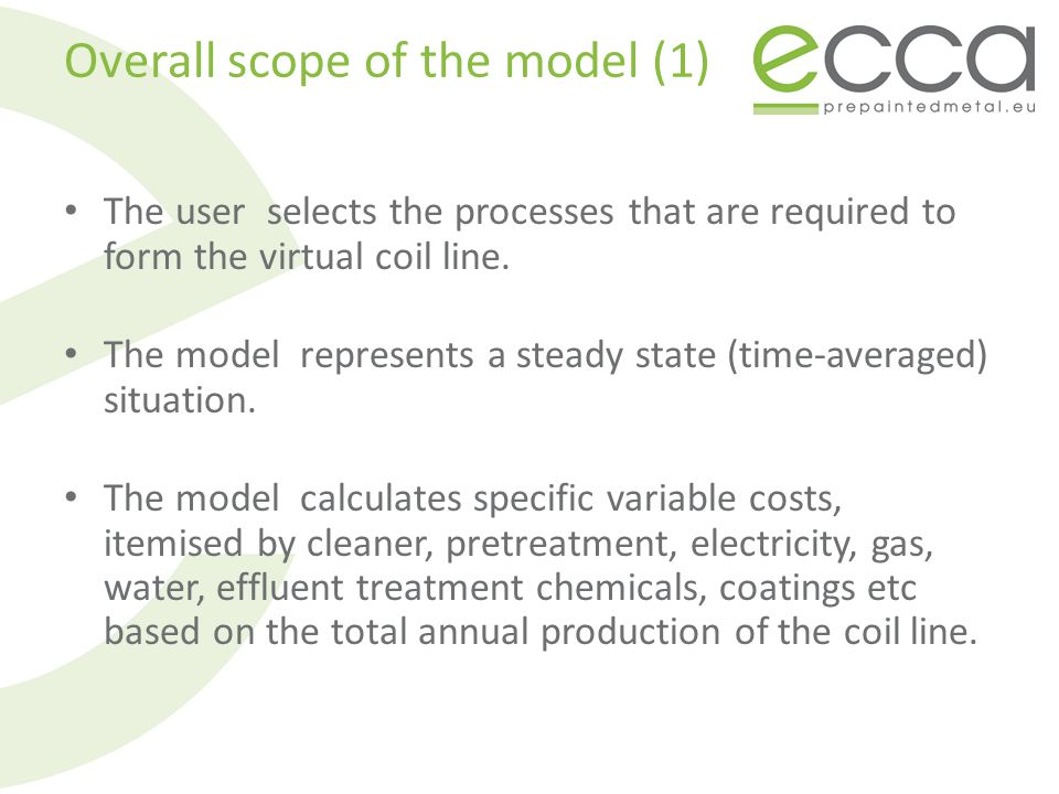 Overall scope of the model (1) The user selects the processes that are required to form the virtual coil line. The model represents a steady state (ti