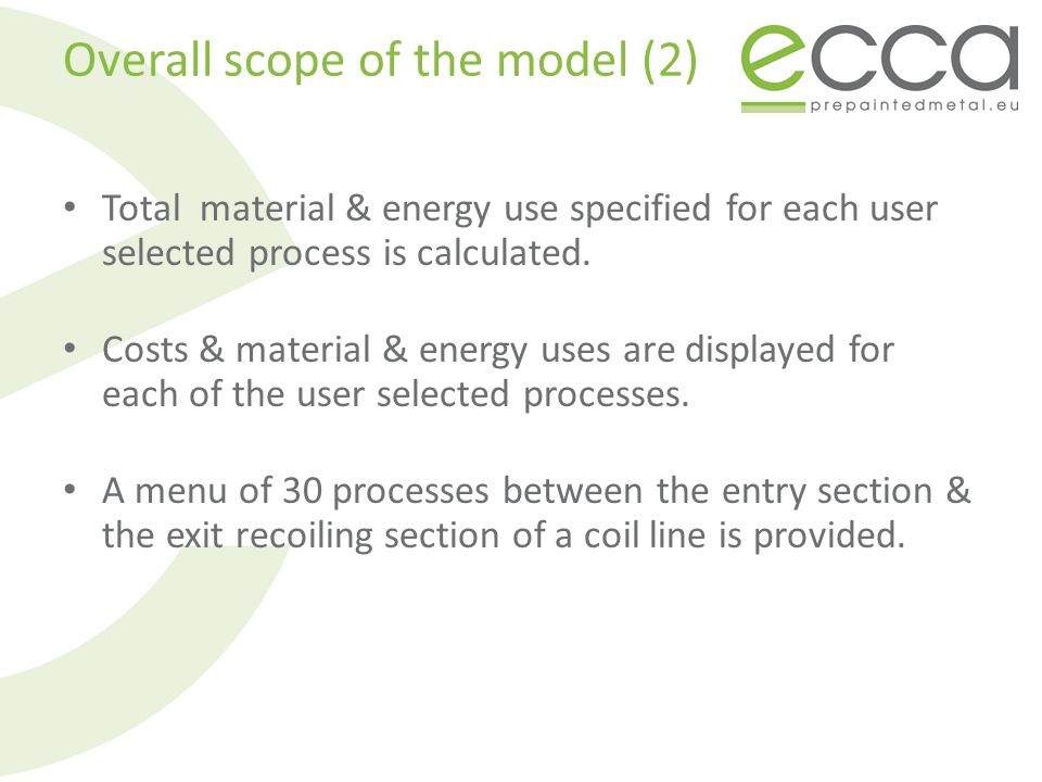 Overall scope of the model (2) Total material & energy use specified for each user selected process is calculated.