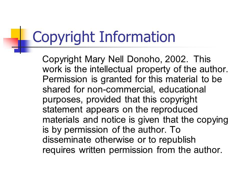 Copyright Information Copyright Mary Nell Donoho, 2002.