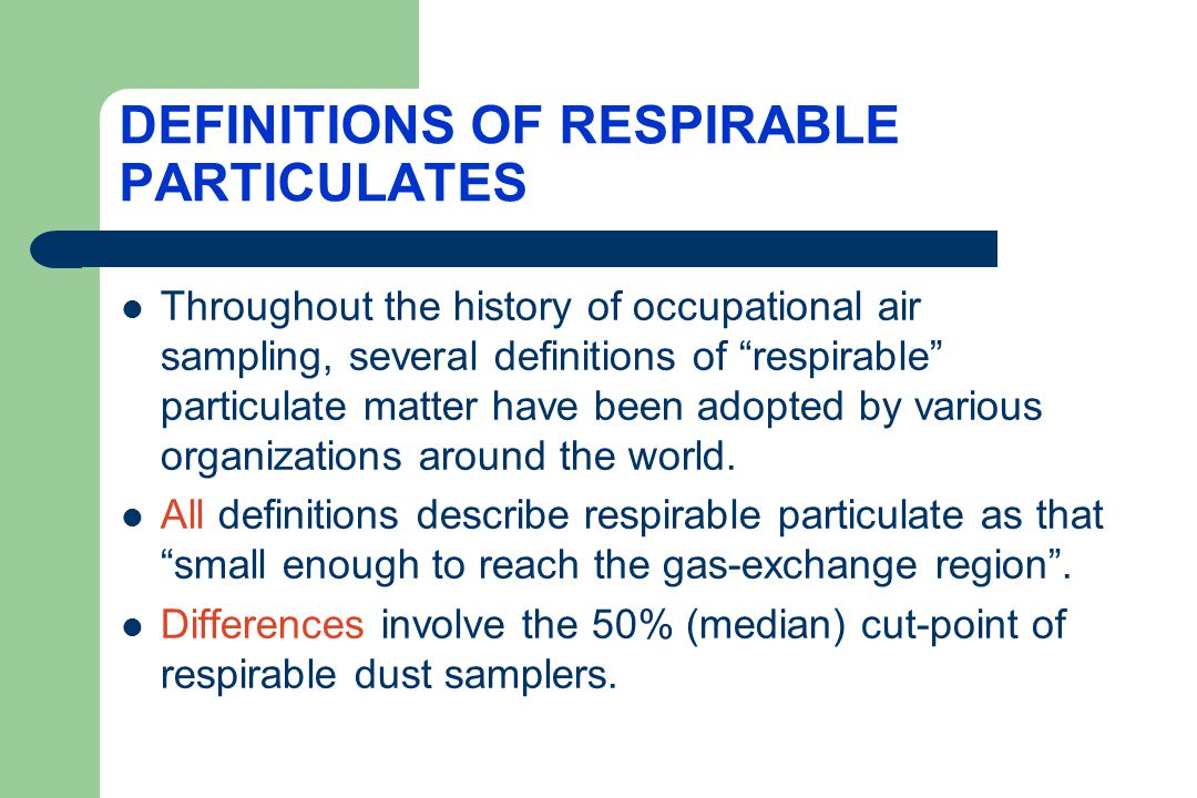 DEFINITIONS OF RESPIRABLE DUST SAMPLERS The British Medical Research Council (BMRC) originally defined respirable dust samplers as having a 50% cut-point of 5 microns.