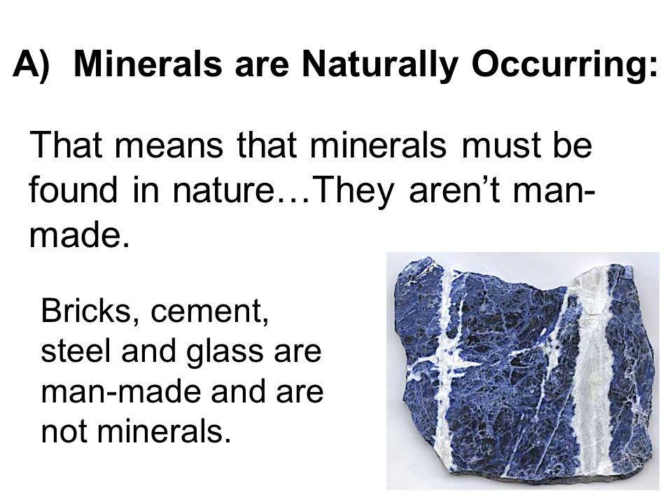 B) Minerals are Inorganic: Minerals contain no carbon and cannot arise out of materials that was once a part of living things.