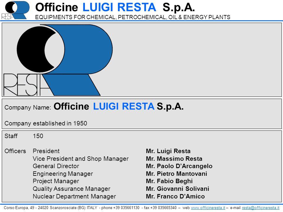 Staff150 OfficersPresidentMr. Luigi Resta Vice President and Shop ManagerMr. Massimo Resta General DirectorMr. Paolo DArcangelo Engineering ManagerMr.