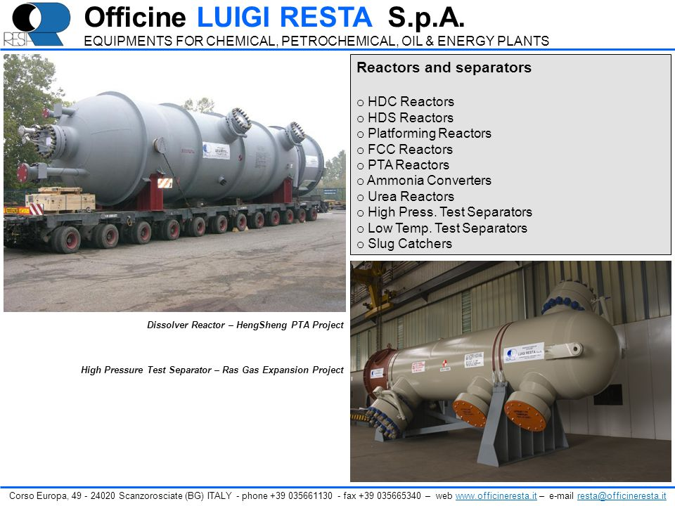 Dissolver Reactor – HengSheng PTA Project High Pressure Test Separator – Ras Gas Expansion Project Reactors and separators o HDC Reactors o HDS Reacto