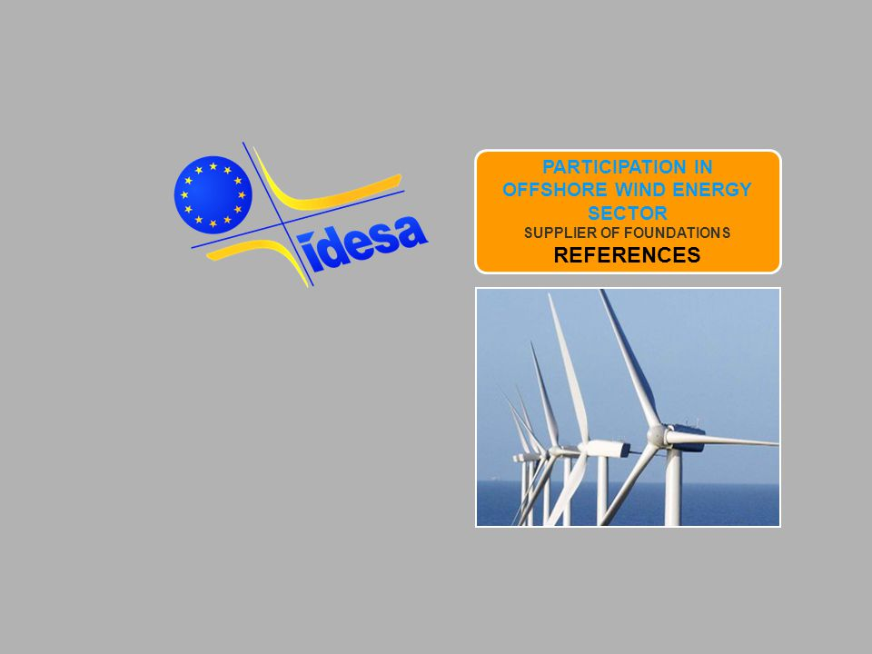 PARTICIPATION IN OFFSHORE WIND ENERGY SECTOR SUPPLIER OF FOUNDATIONS REFERENCES