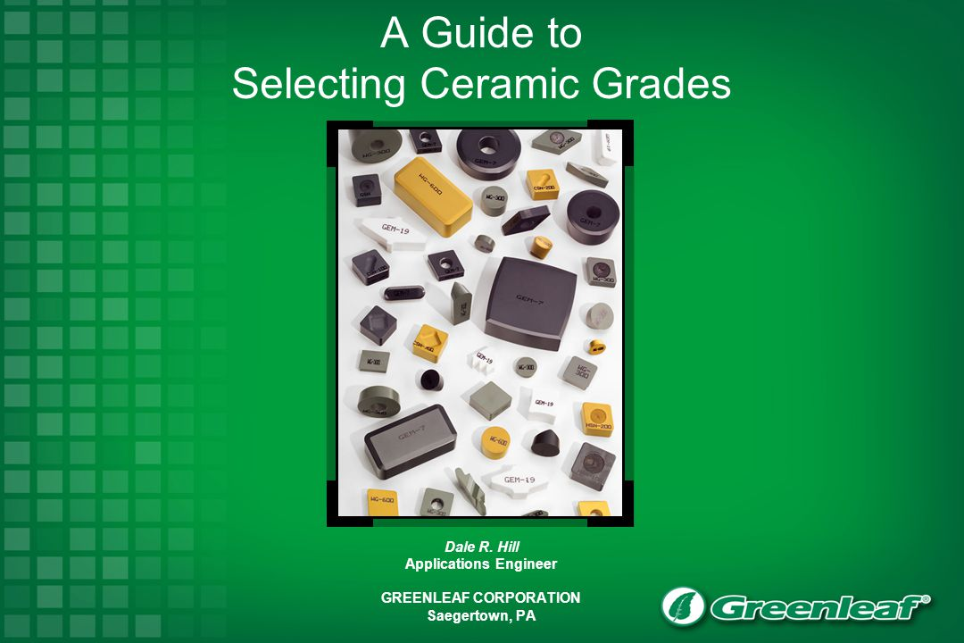 A Guide to Selecting Ceramic Grades Dale R.
