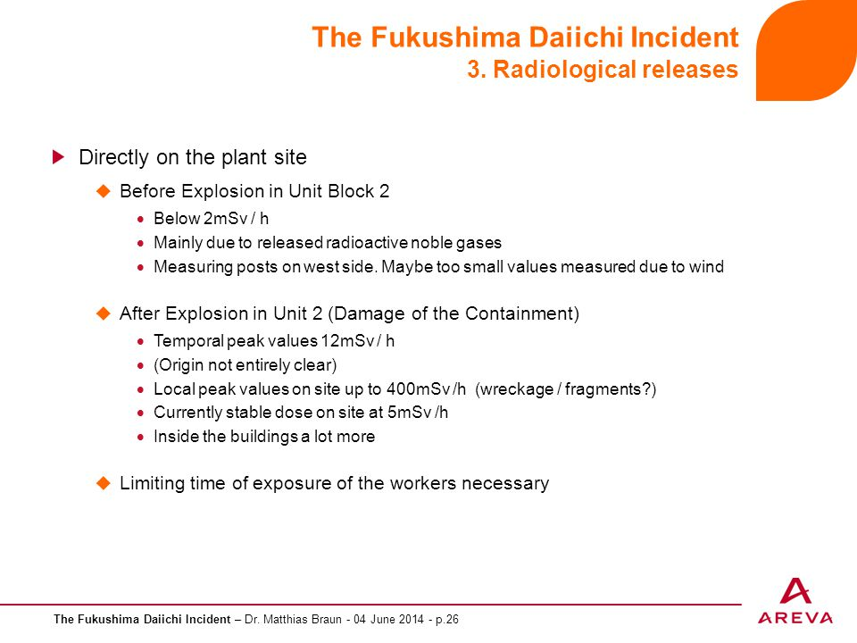 The Fukushima Daiichi Incident – Dr. Matthias Braun - 04 June 2014 - p.26 The Fukushima Daiichi Incident 3. Radiological releases Directly on the plan