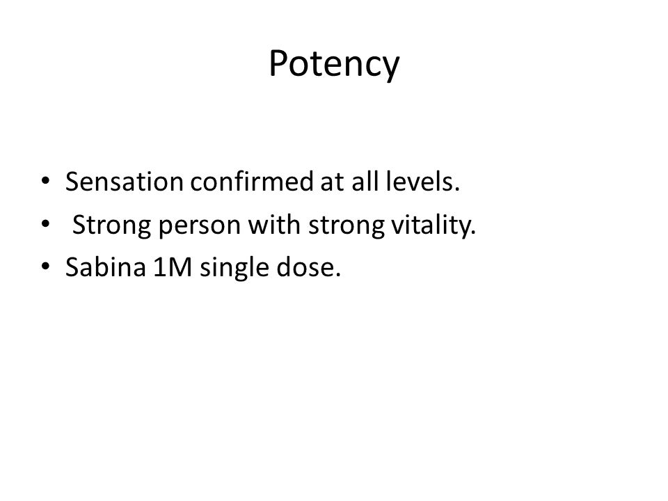 Potency Sensation confirmed at all levels. Strong person with strong vitality.