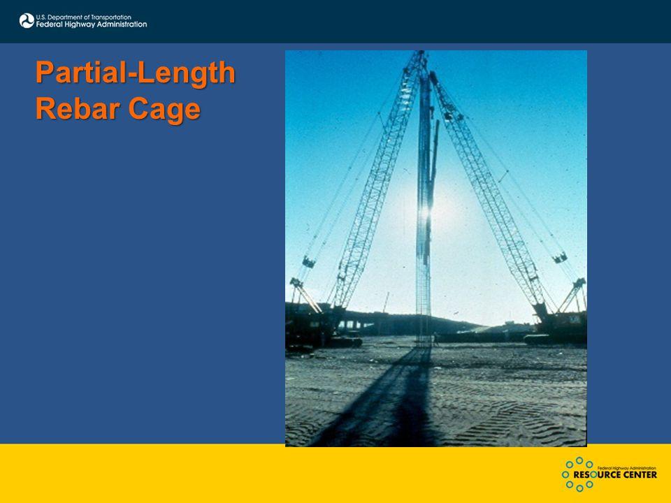 Partial-Length Rebar Cage