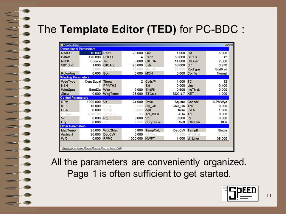 11 The Template Editor (TED) for PC-BDC : All the parameters are conveniently organized. Page 1 is often sufficient to get started.