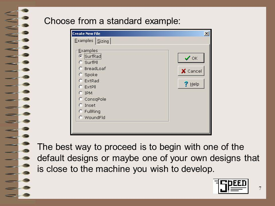 7 Choose from a standard example: The best way to proceed is to begin with one of the default designs or maybe one of your own designs that is close t