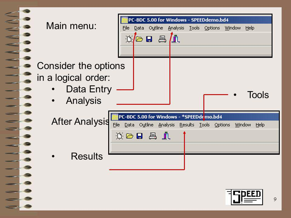 9 Main menu: After Analysis: Results Consider the options in a logical order: Data Entry Analysis Tools