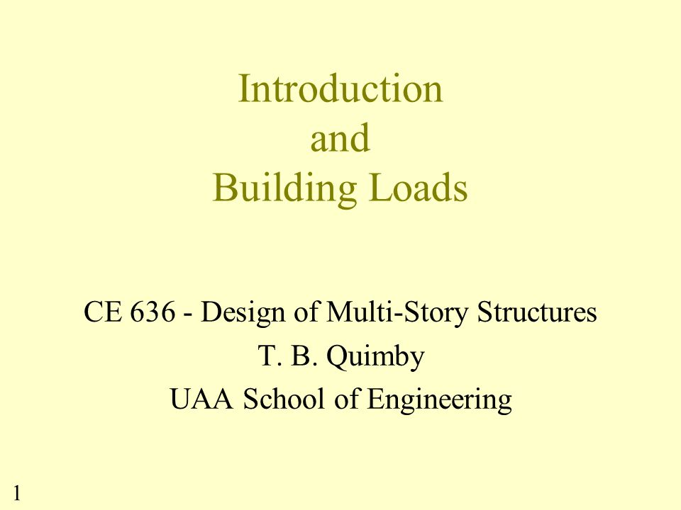 2 Course Objective The objective of the course is to give entry level structural engineers an understanding of the principles associated with the structural design of building systems.