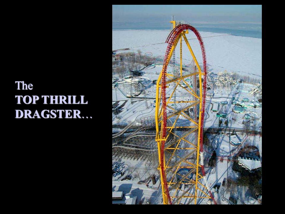 The TOP THRILL DRAGSTER…