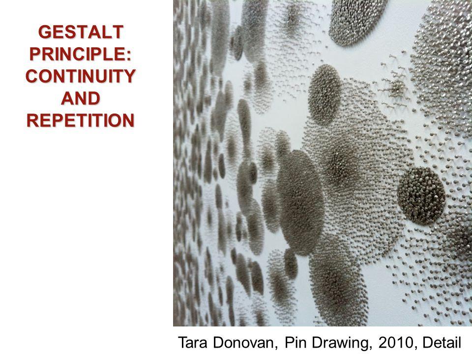 GESTALT PRINCIPLE: CONTINUITY AND REPETITION Tara Donovan, Pin Drawing, 2010, Detail