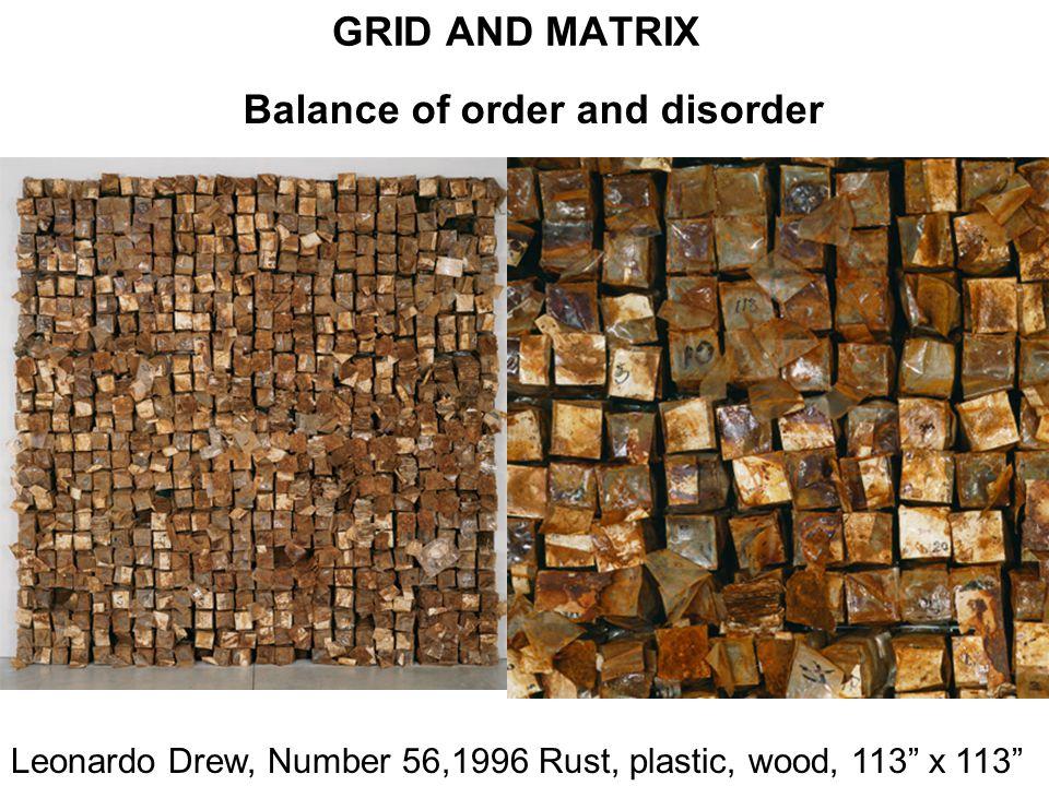GRID AND MATRIX Leonardo Drew, Number 56,1996 Rust, plastic, wood, 113 x 113 Balance of order and disorder