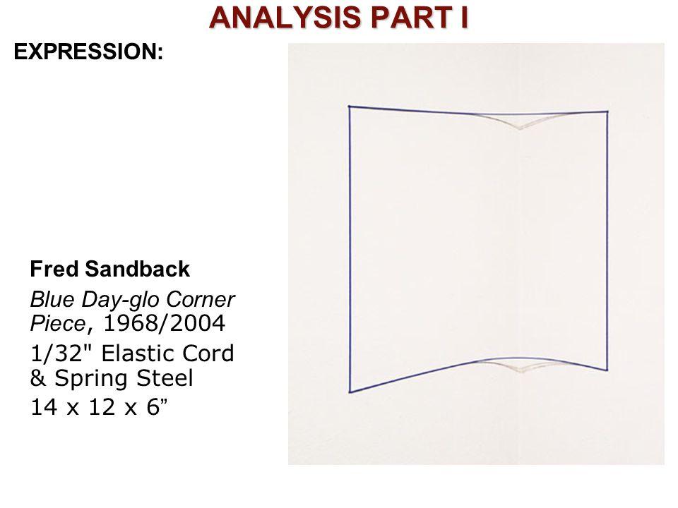 ANALYSIS PART I EXPRESSION: Fred Sandback Blue Day-glo Corner Piece, 1968/2004 1/32