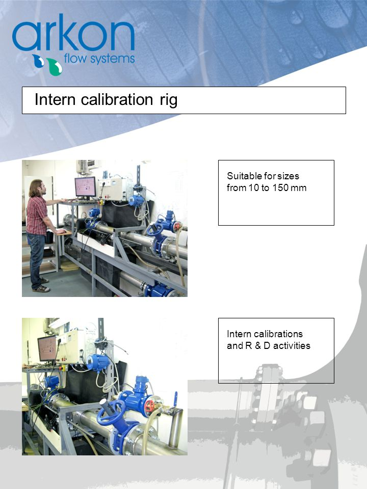 Intern calibration rig Suitable for sizes from 10 to 150 mm Intern calibrations and R & D activities