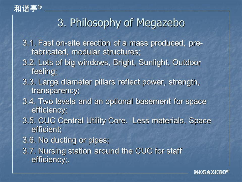 Megazebo ® ® 3. Philosophy of Megazebo 3.1.