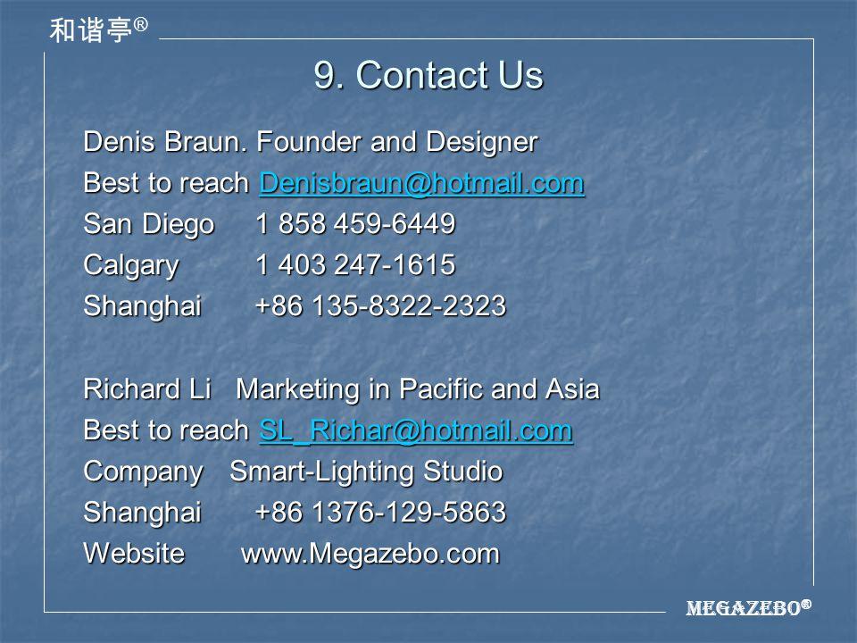 Megazebo ® ® 9. Contact Us Denis Braun.