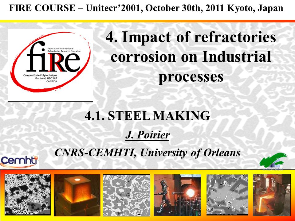 Interactions Al 2 O 3 -C refractary/steel : deposit build up mechanism Dissolution of the carbon of the Al 2 O 3 -C refractory into the steel Build up of a first layer of deposit by volatilization and oxidation reactions Alumina formation through oxidation of aluminium by Carbon monoxide CO (ref) [C] Fe + [O] Fe CO(g) forms in the refractory Aluminium oxidation 2[Al] Fe + [O] Fe Al 2 O 3 Deposit formation Sliding gateTundish lining Submerged nozzlePart 1.