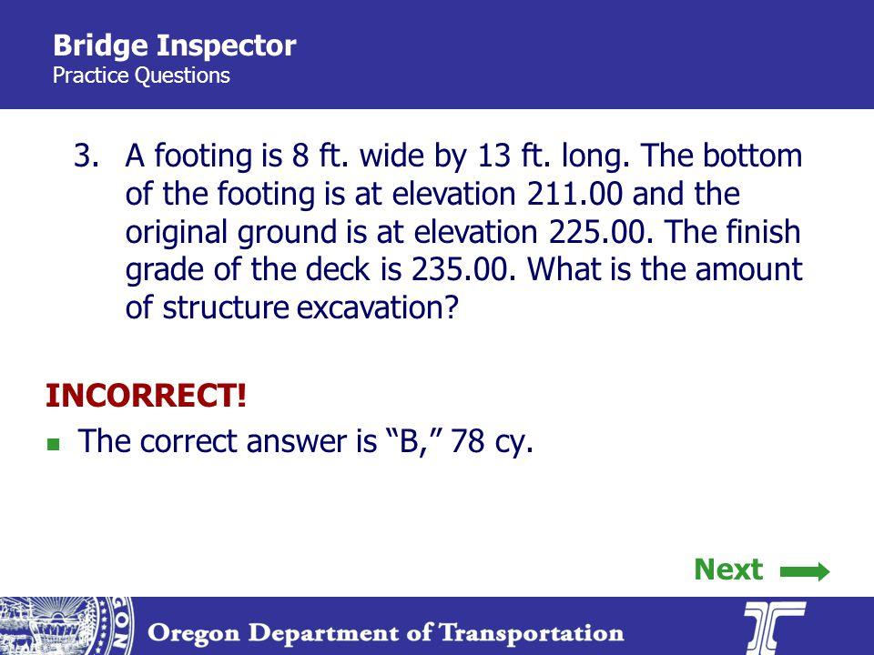 Bridge Inspector Practice Questions 3.A footing is 8 ft.