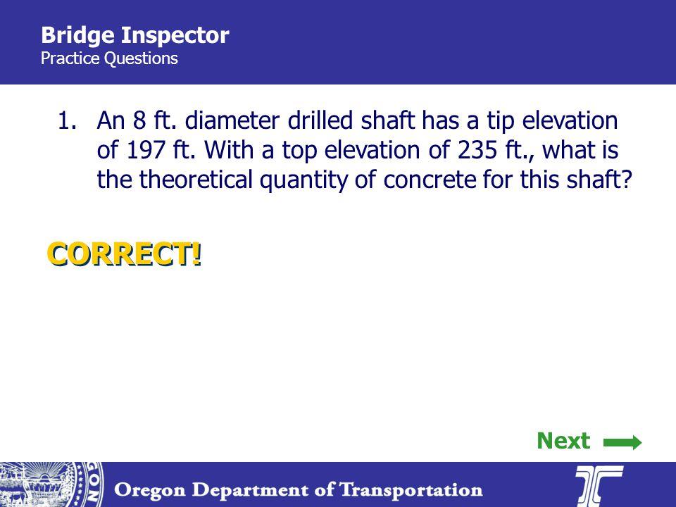 Bridge Inspector Practice Questions 1.An 8 ft.