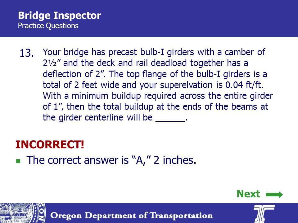 Bridge Inspector Practice Questions 13.