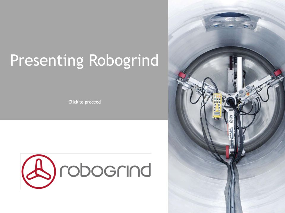 Robogrind Oy Finland promotes a revolutionary automated system for the preparation and restoration of the internal surfaces of stainless steel pressure vessels.