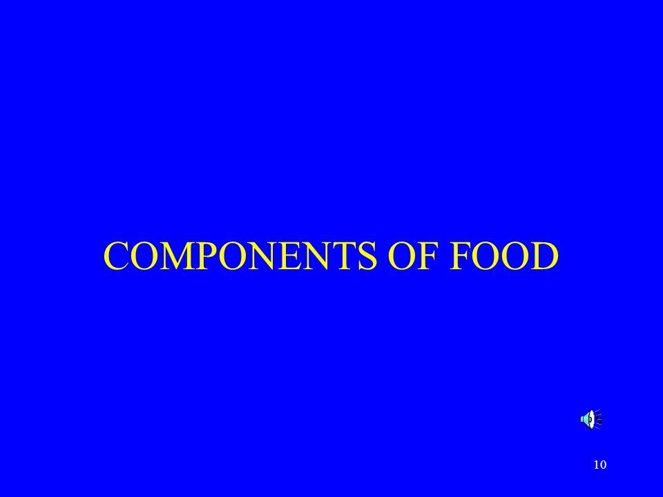 10 COMPONENTS OF FOOD