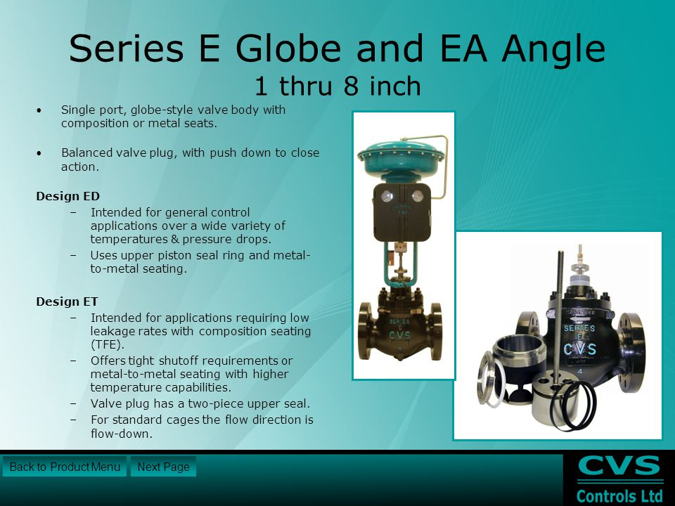 Series E Globe and EA Angle 1 thru 8 inch Back to Product Menu Single port, globe-style valve body with composition or metal seats.