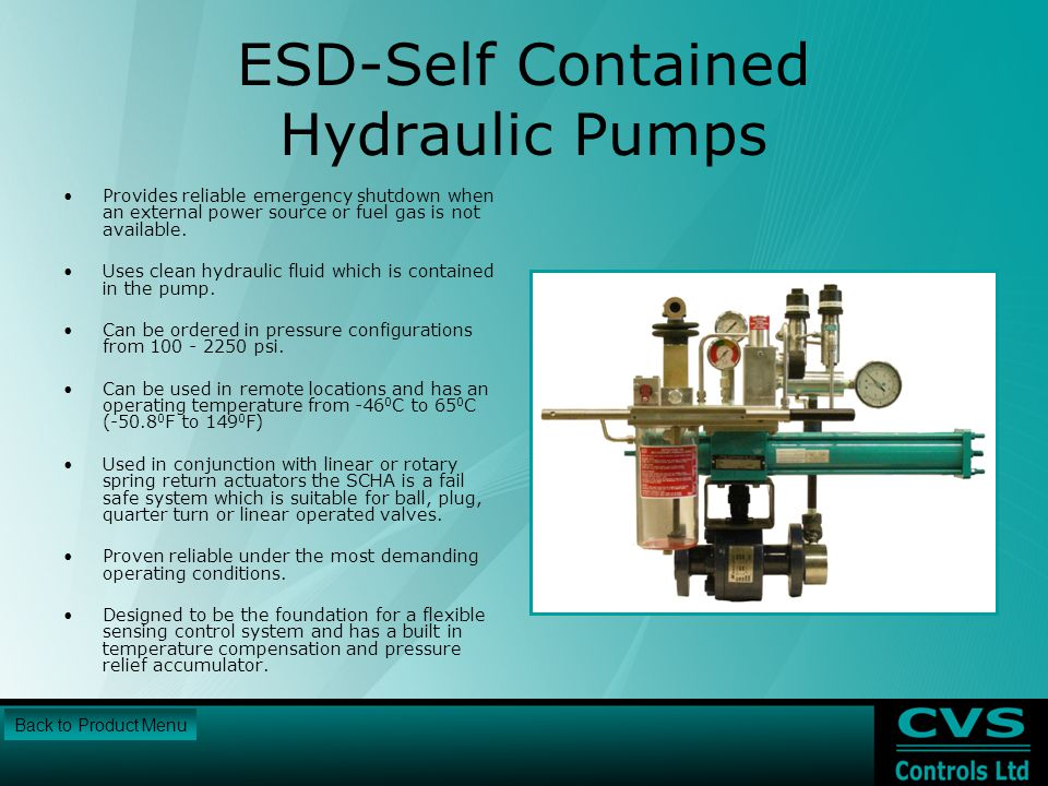 ESD-Self Contained Hydraulic Pumps Provides reliable emergency shutdown when an external power source or fuel gas is not available.