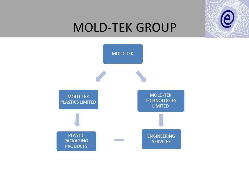 MOLD-TEK GROUP MOLD-TEK MOLD-TEK TECHNOLOGIES LIMITED ENGINEERING SERVICES PLASTIC PACKAGING PRODUCTS MOLD-TEK PLASTICS LIMITED