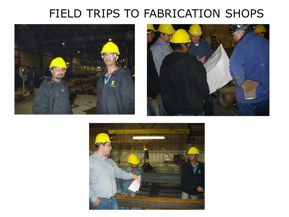 FIELD TRIPS TO FABRICATION SHOPS