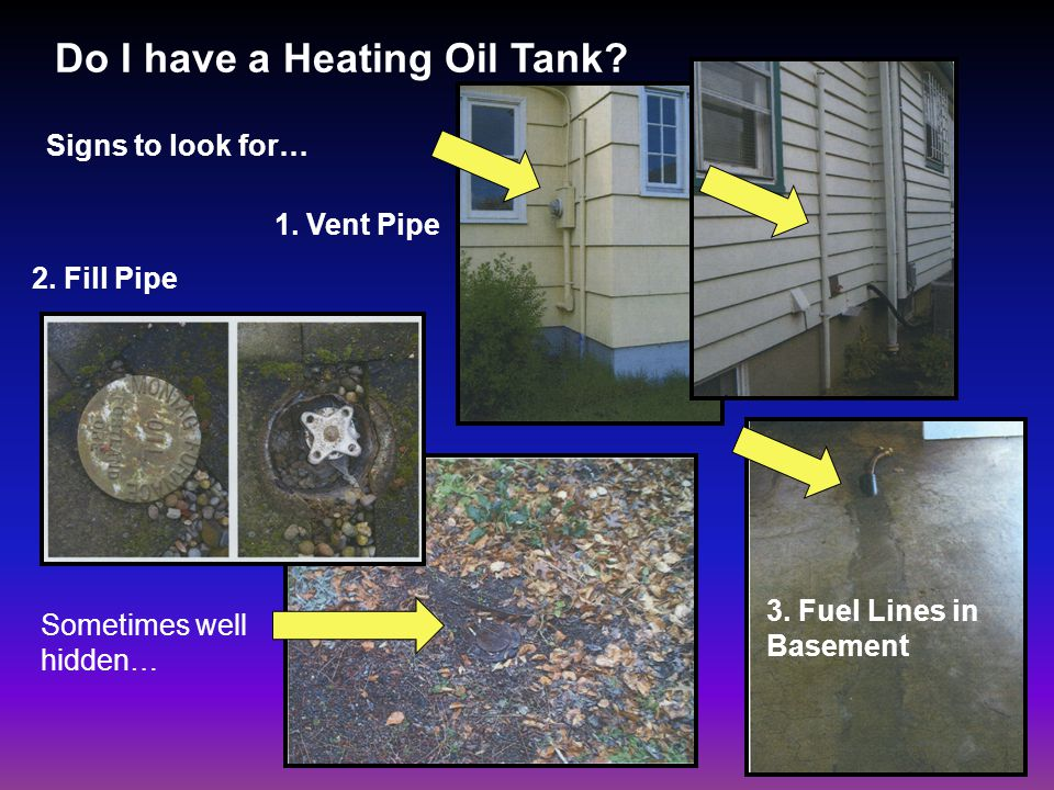 Do I have a Heating Oil Tank. Signs to look for… 1.