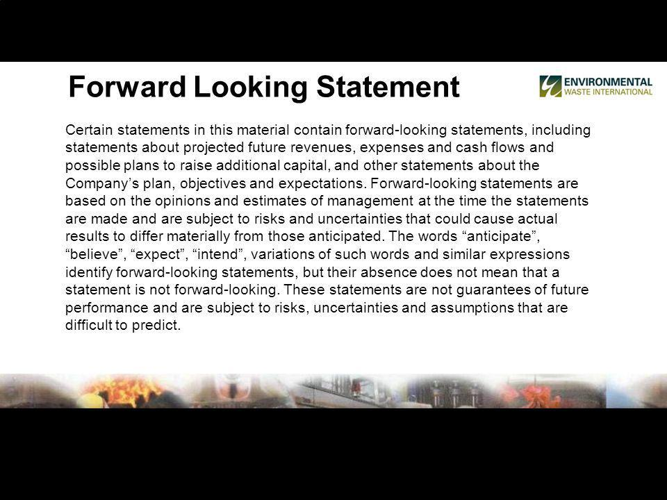 Forward Looking Statement Certain statements in this material contain forward-looking statements, including statements about projected future revenues