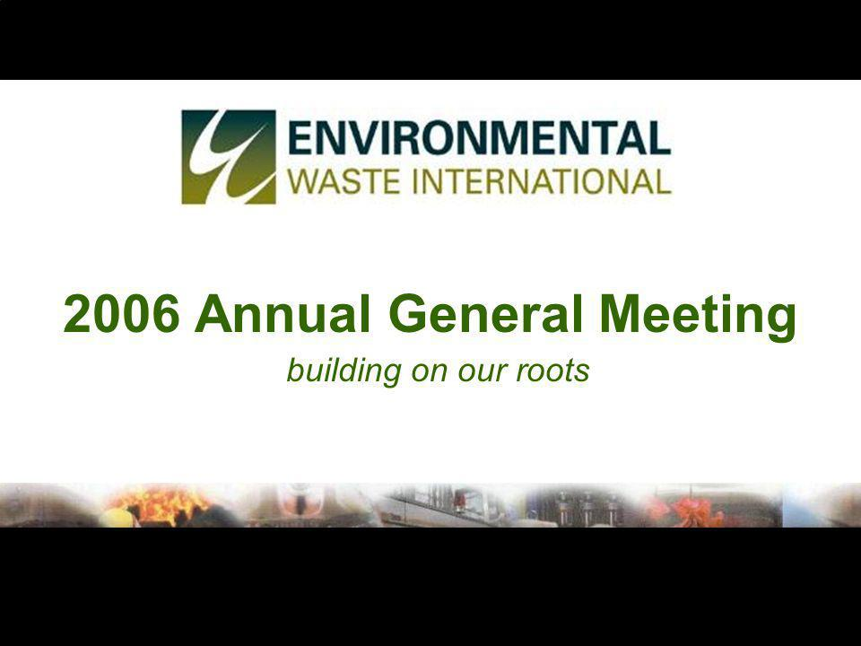 2006 Annual General Meeting building on our roots