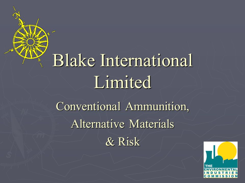 Blake International Limited Conventional Ammunition, Alternative Materials & Risk