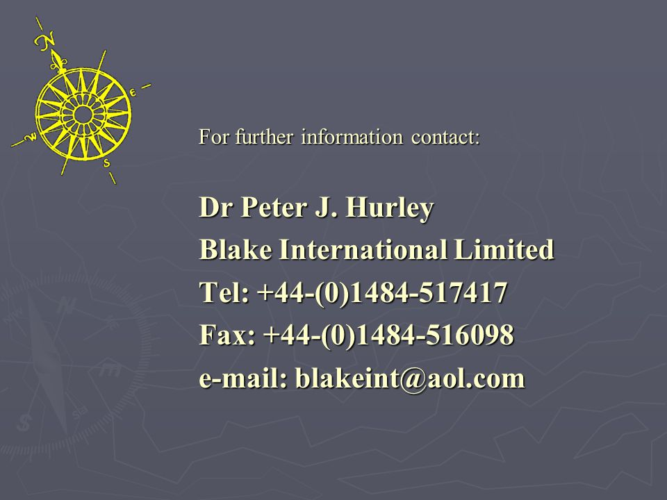 For further information contact: Dr Peter J. Hurley Blake International Limited Tel: +44-(0)1484-517417 Fax: +44-(0)1484-516098 e-mail: blakeint@aol.c