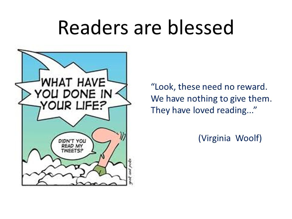 Readers are blessed Look, these need no reward. We have nothing to give them.