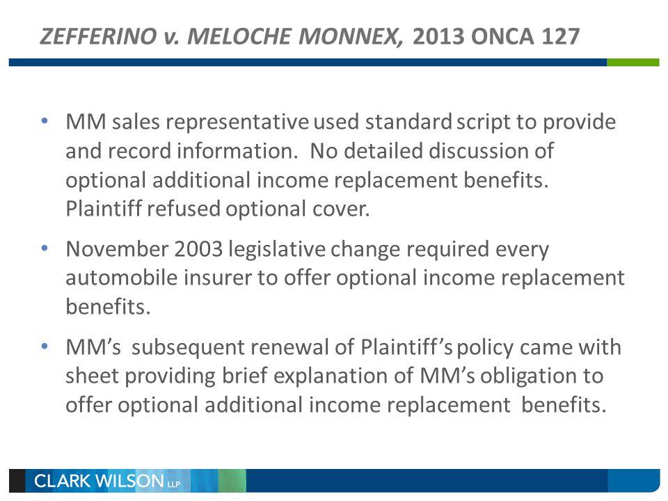 ZEFFERINO v. MELOCHE MONNEX, 2013 ONCA 127 MM sales representative used standard script to provide and record information. No detailed discussion of o