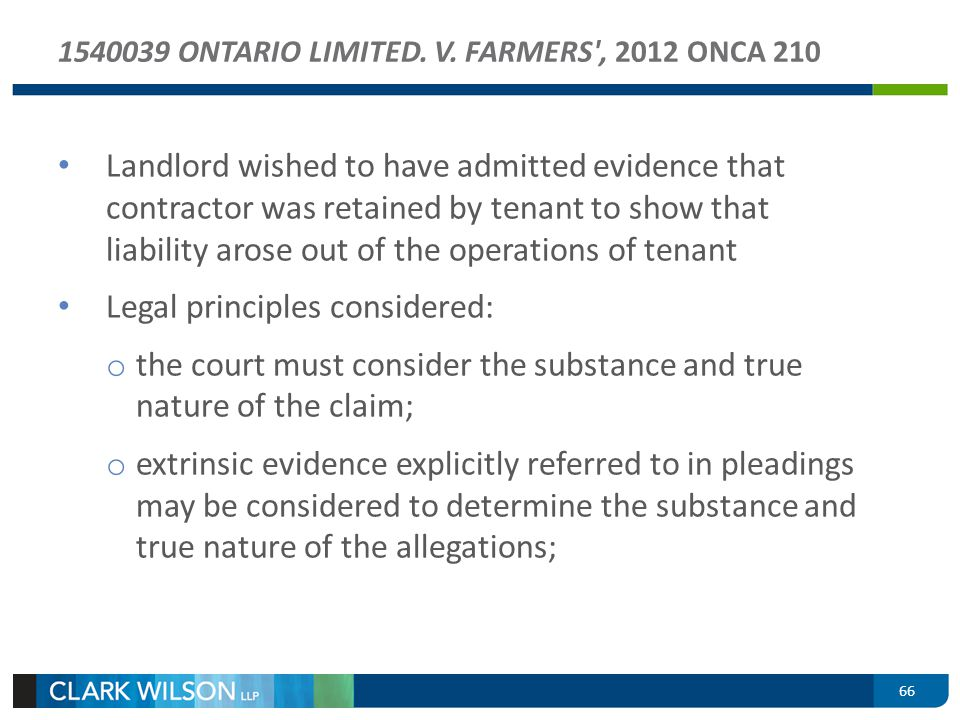 66 1540039 ONTARIO LIMITED. V. FARMERS', 2012 ONCA 210 Landlord wished to have admitted evidence that contractor was retained by tenant to show that l