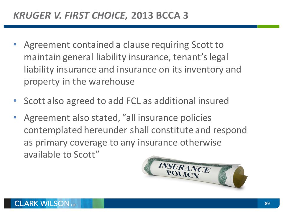 Agreement contained a clause requiring Scott to maintain general liability insurance, tenants legal liability insurance and insurance on its inventory