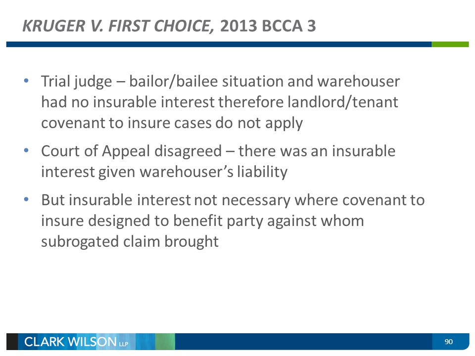 Trial judge – bailor/bailee situation and warehouser had no insurable interest therefore landlord/tenant covenant to insure cases do not apply Court o