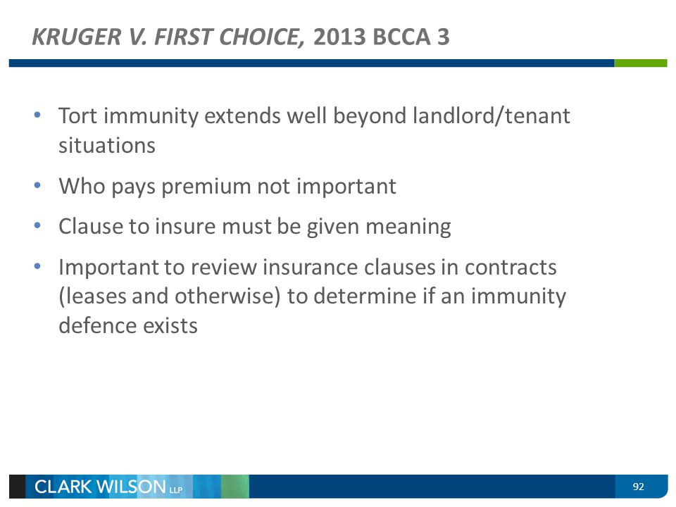 Tort immunity extends well beyond landlord/tenant situations Who pays premium not important Clause to insure must be given meaning Important to review