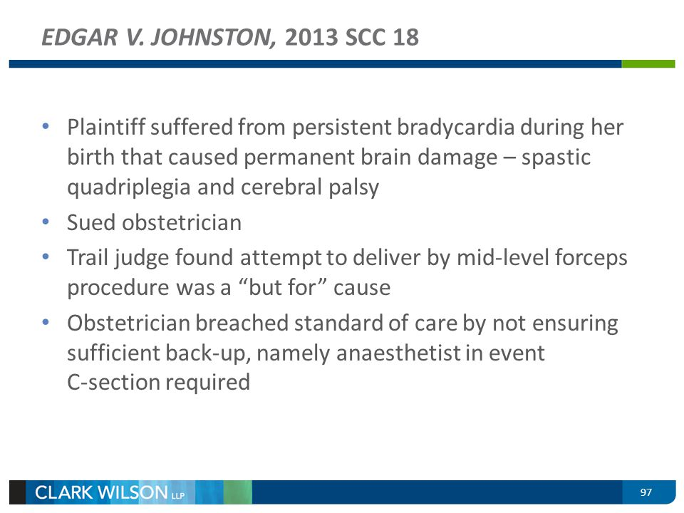 Plaintiff suffered from persistent bradycardia during her birth that caused permanent brain damage – spastic quadriplegia and cerebral palsy Sued obst