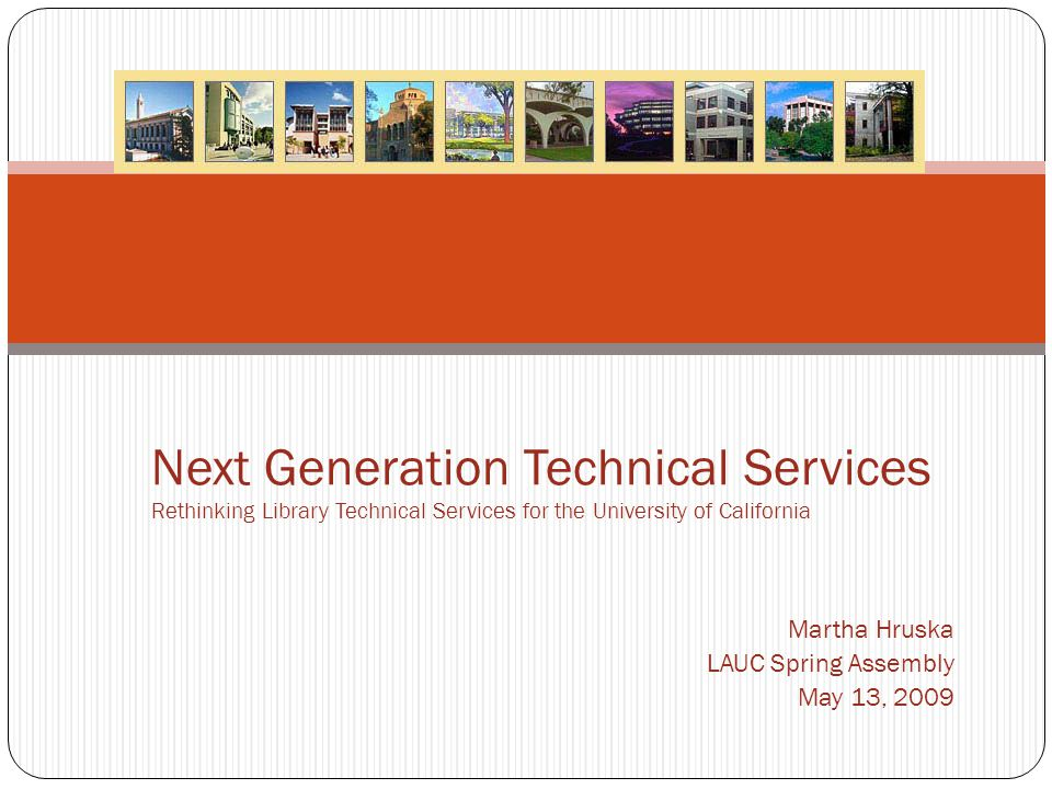 Next Gen Tech Services (NGTS) Context Bibliographic Services Task Force Report 2005: next steps UC Related Initiatives over the last 4 years Catalysts for Change Next Gen Tech Services Charge Next Gen Tech Services Scope Next Gen Tech Services Process Possible Outcomes